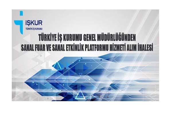 İŞKUR sanal fuar ve sanal etkinlik platformu hizmeti alım ihalesine davet
