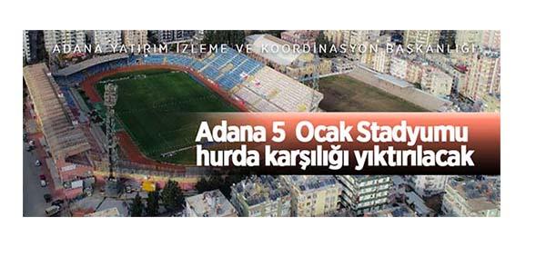 Adana 5 Ocak Stadyumu hurda karşılığı yıktırılacak
