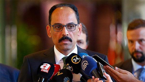 Cumhurbaşkanlığı Sözcüsü Kalın'dan İdlib açıklaması