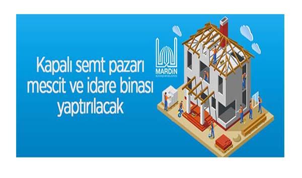 Midyat Ulucami'de kapalı semt pazarı, mescit ve idare binası yaptırılacak