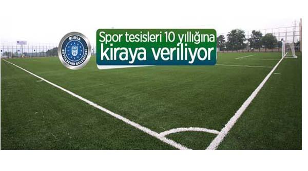 Bursa Büyükşehir Belediyesi spor tesislerini 10 yıllık süreyle kiraya veriyor