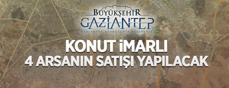 Gaziantep Büyükşehir Belediyesi'nden konut imarlı 4 adet arsanın satışı